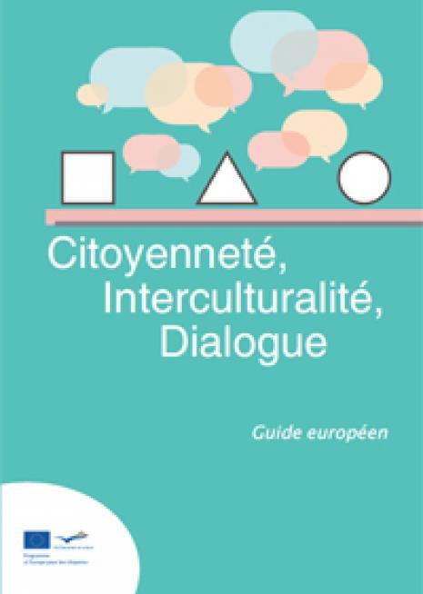 Le guide Citoyenneté, Interculturalité, Dialogue