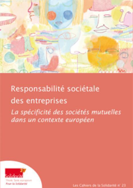 Responsabilité sociétale des entreprises. La spécificité des sociétés mutuelles dans un contexte européen